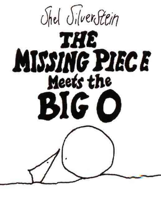 The Missing Piece Meets the Big O By Silverstein, Shel